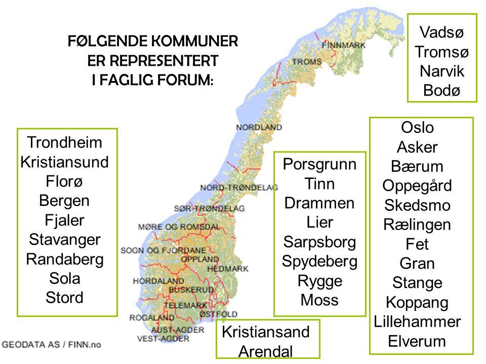 Vadsø Tromsø. Narvik. Bodø. FØLGENDE KOMMUNER. ER REPRESENTERT. I FAGLIG FORUM: Oslo. Asker.