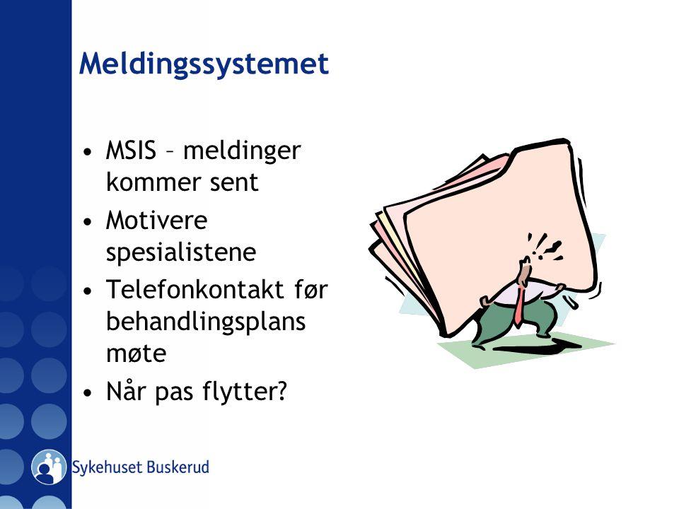 Meldingssystemet MSIS – meldinger kommer sent Motivere spesialistene