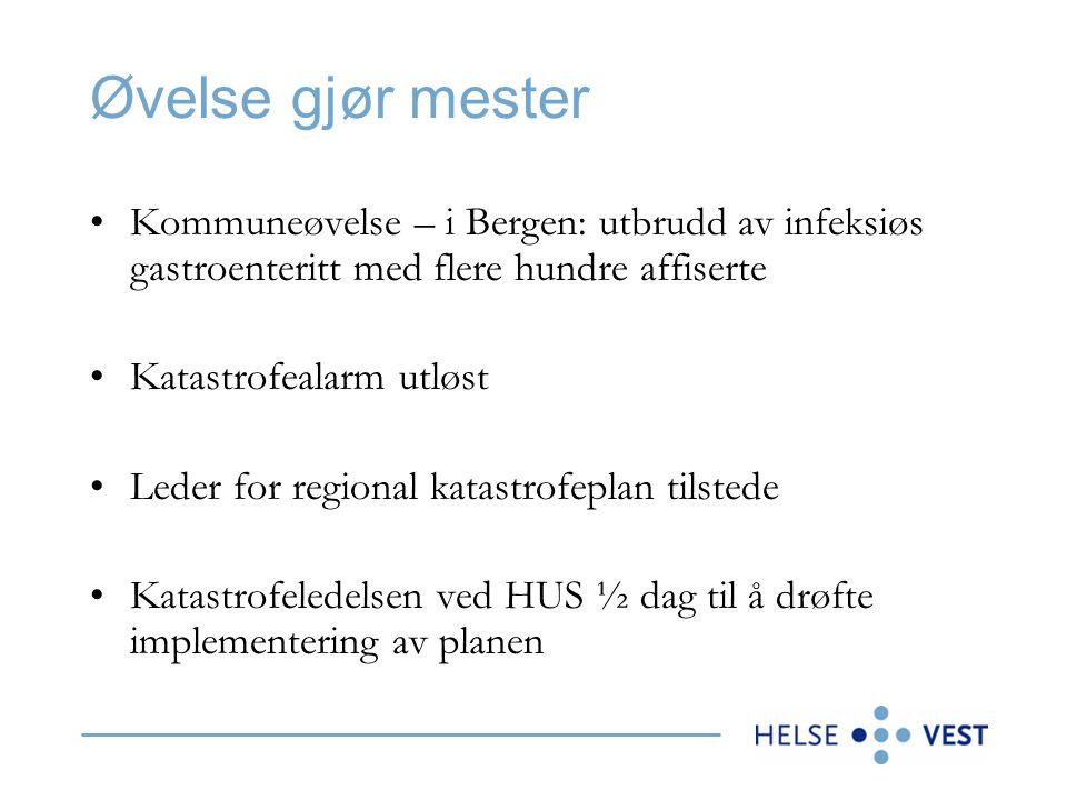 Øvelse gjør mester Kommuneøvelse – i Bergen: utbrudd av infeksiøs gastroenteritt med flere hundre affiserte.