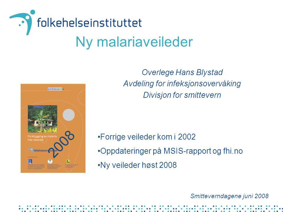Ny malariaveileder 2008 Overlege Hans Blystad