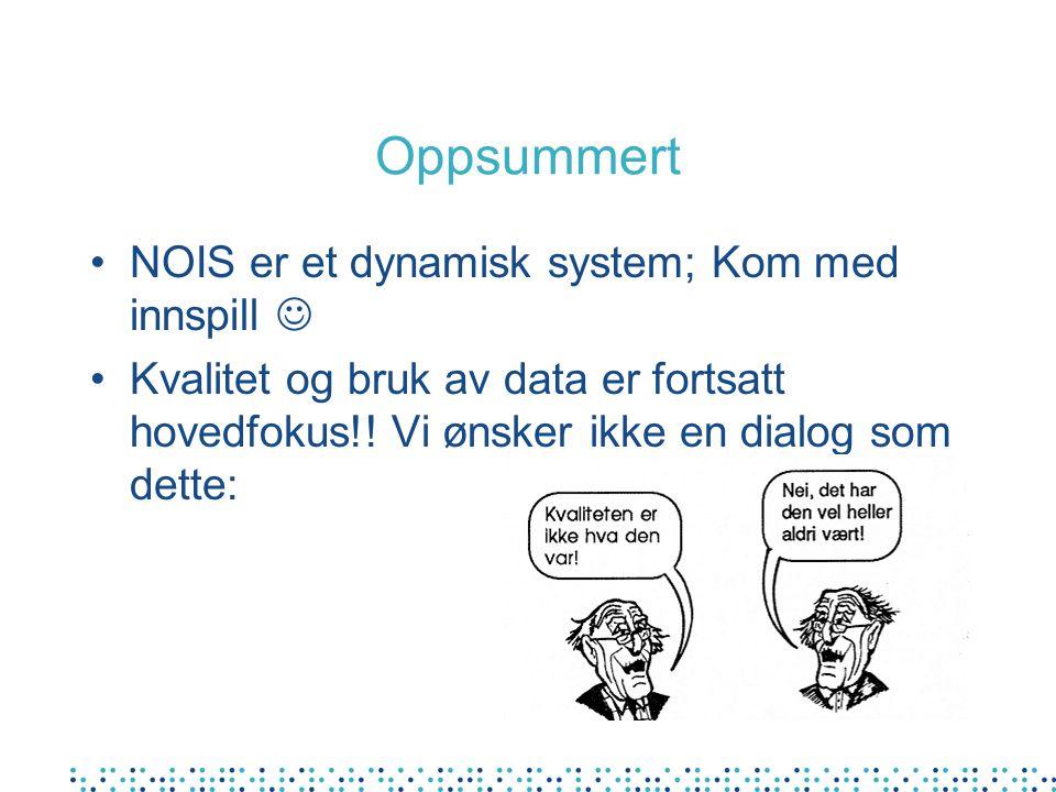 Oppsummert NOIS er et dynamisk system; Kom med innspill 