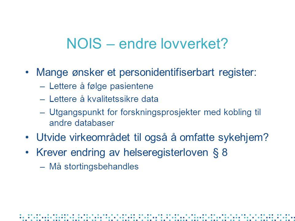 NOIS – endre lovverket Mange ønsker et personidentifiserbart register: Lettere å følge pasientene.