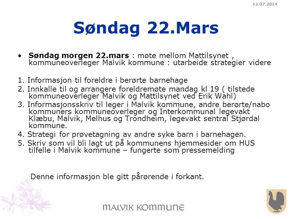 04.04.2017 Søndag 22.Mars. Søndag morgen 22.mars : møte mellom Mattilsynet , kommuneoverleger Malvik kommune : utarbeide strategier videre.