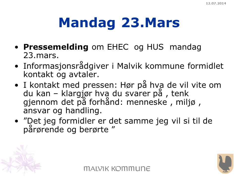 Mandag 23.Mars Pressemelding om EHEC og HUS mandag 23.mars.