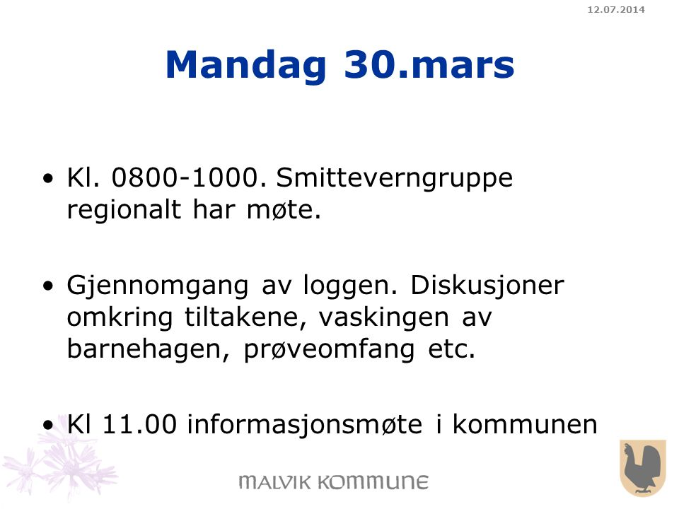 Mandag 30.mars Kl. 0800-1000. Smitteverngruppe regionalt har møte.