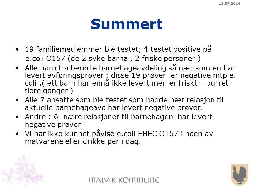 Summert 19 familiemedlemmer ble testet; 4 testet positive på