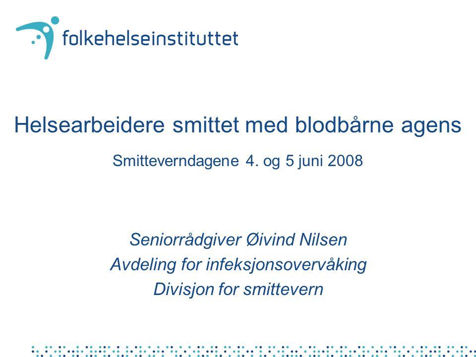 Helsearbeidere smittet med blodbårne agens Smitteverndagene 4
