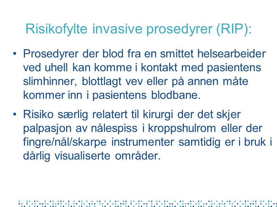 Risikofylte invasive prosedyrer (RIP):