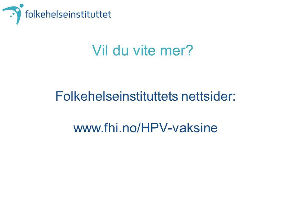 Vil du vite mer Folkehelseinstituttets nettsider:
