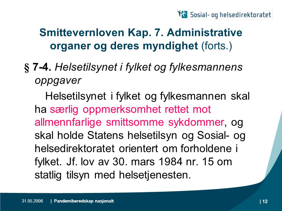 § 7-4. Helsetilsynet i fylket og fylkesmannens oppgaver