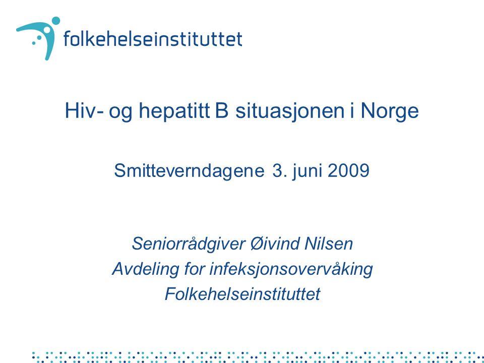 Hiv- og hepatitt B situasjonen i Norge Smitteverndagene 3. juni 2009