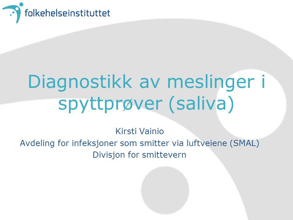 Diagnostikk av meslinger i spyttprøver (saliva)