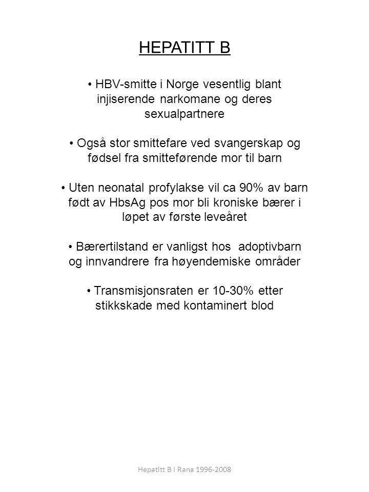 Transmisjonsraten er 10-30% etter stikkskade med kontaminert blod