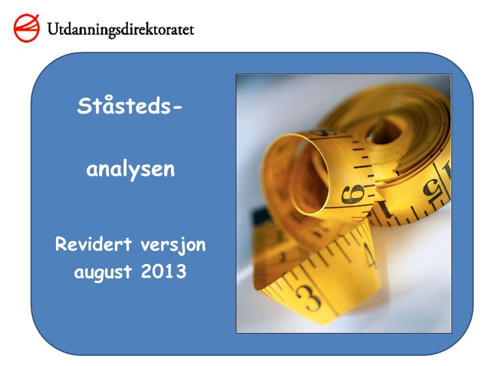 Ståsteds- analysen Revidert versjon august 2013