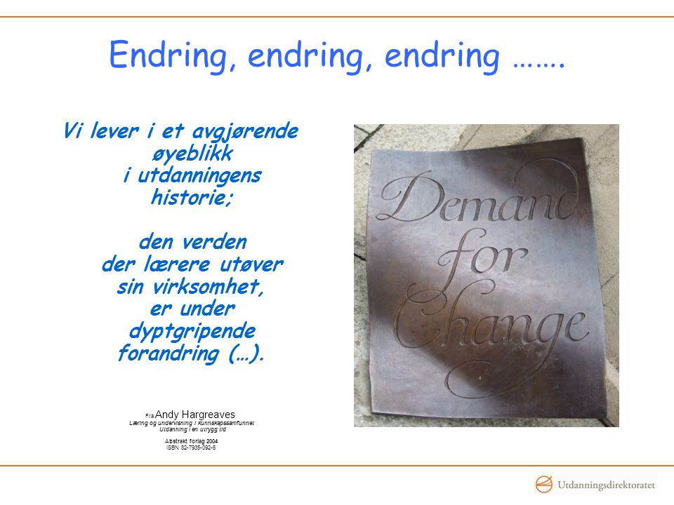Endring, endring, endring …….
