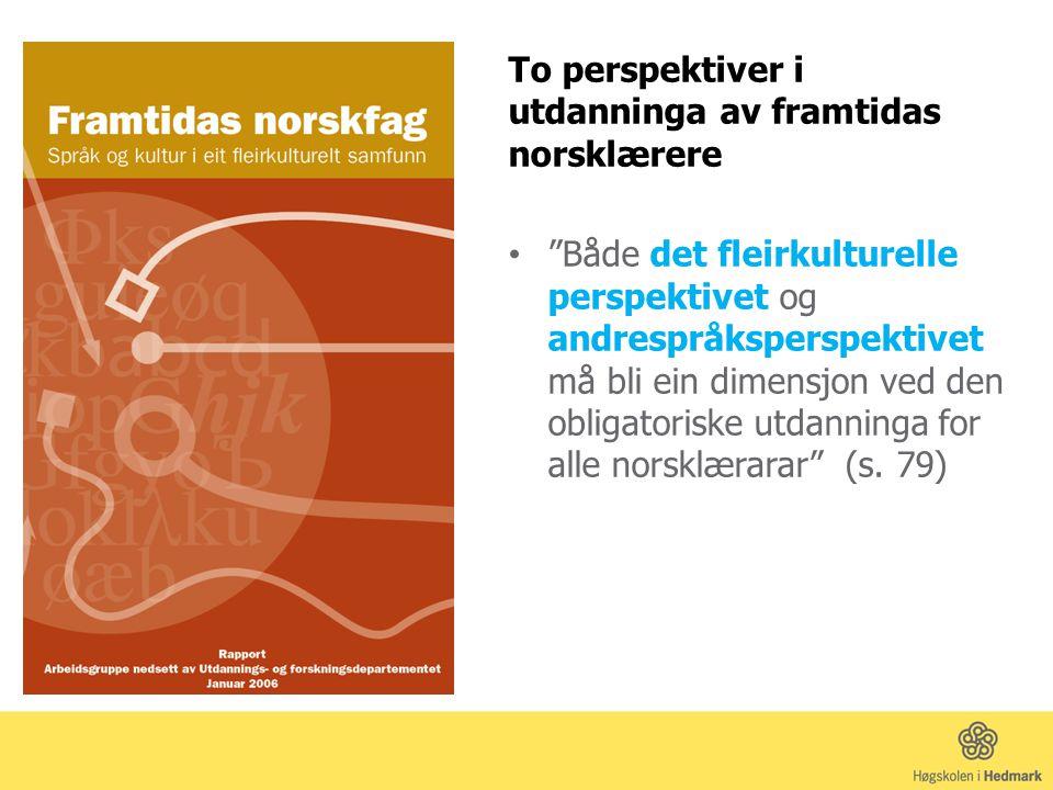 To perspektiver i utdanninga av framtidas norsklærere