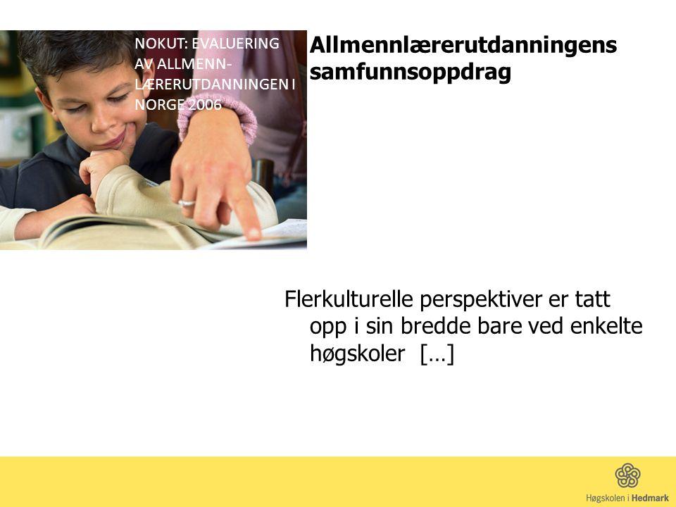 NOKUT: EVALUERING AV ALLMENN-LÆRERUTDANNINGEN I NORGE 2006