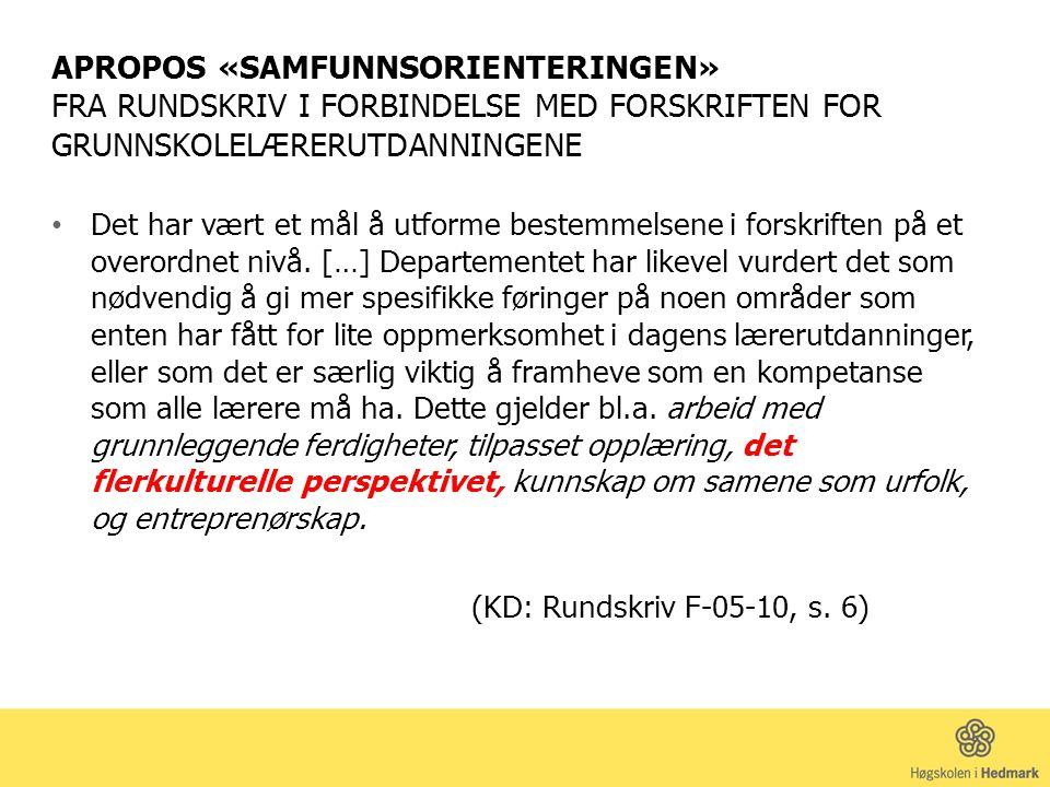 APROPOS «SAMFUNNSORIENTERINGEN» FRA RUNDSKRIV I FORBINDELSE MED FORSKRIFTEN FOR GRUNNSKOLELÆRERUTDANNINGENE