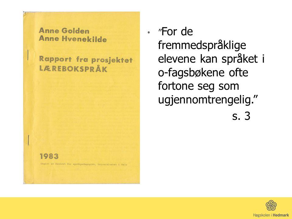 For de fremmedspråklige elevene kan språket i o-fagsbøkene ofte fortone seg som ugjennomtrengelig.