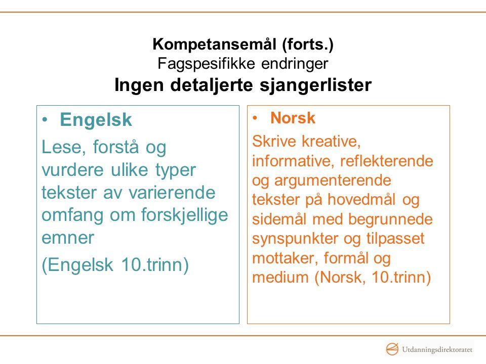 Kompetansemål (forts.) Fagspesifikke endringer Ingen detaljerte sjangerlister