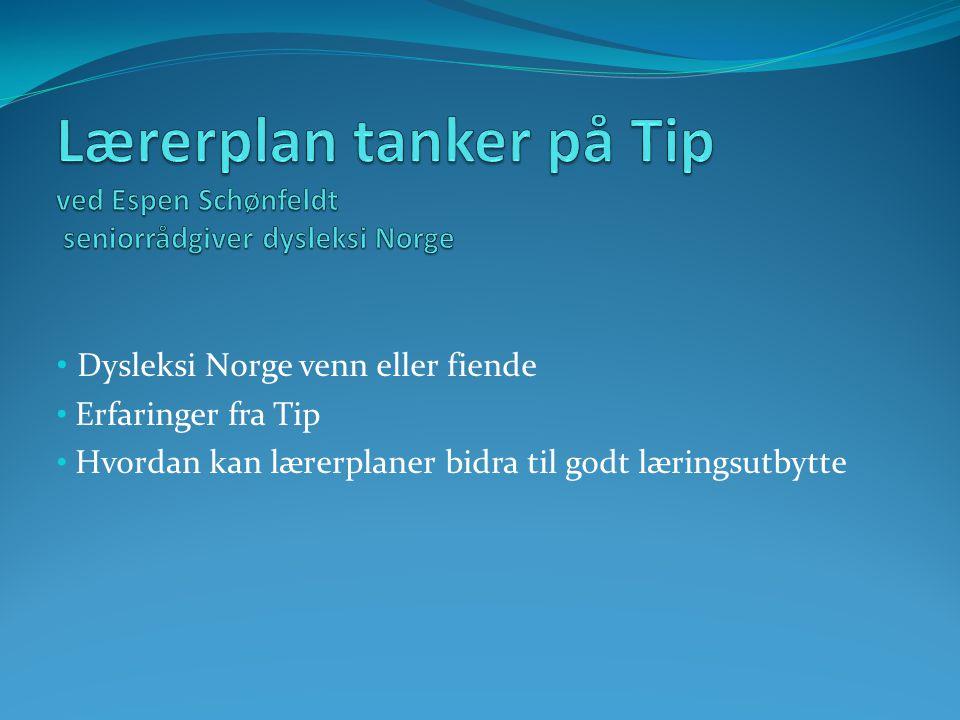 Lærerplan tanker på Tip ved Espen Schønfeldt seniorrådgiver dysleksi Norge