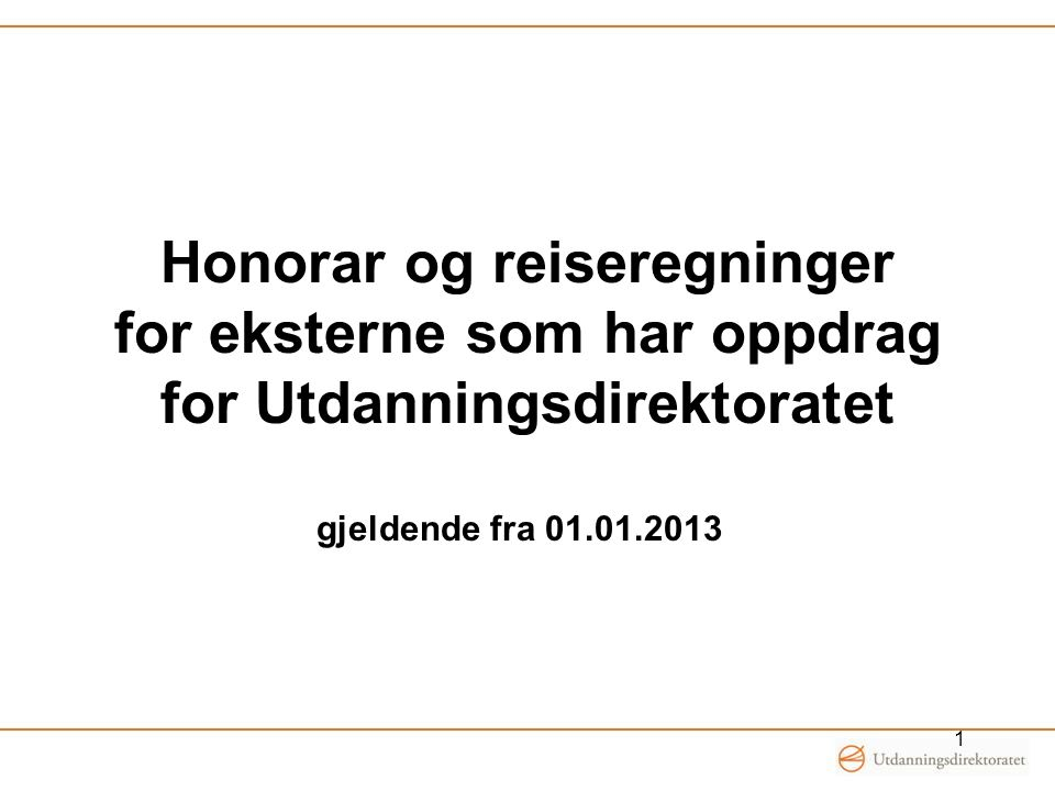 Honorar og reiseregninger for eksterne som har oppdrag for Utdanningsdirektoratet gjeldende fra 01.01.2013