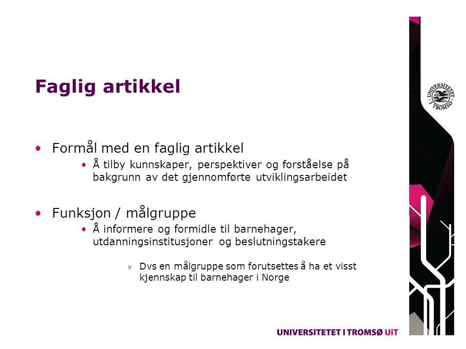 Faglig artikkel Formål med en faglig artikkel Funksjon / målgruppe