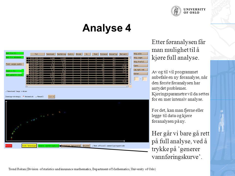 Analyse 4 Etter føranalysen får man mulighet til å kjøre full analyse.