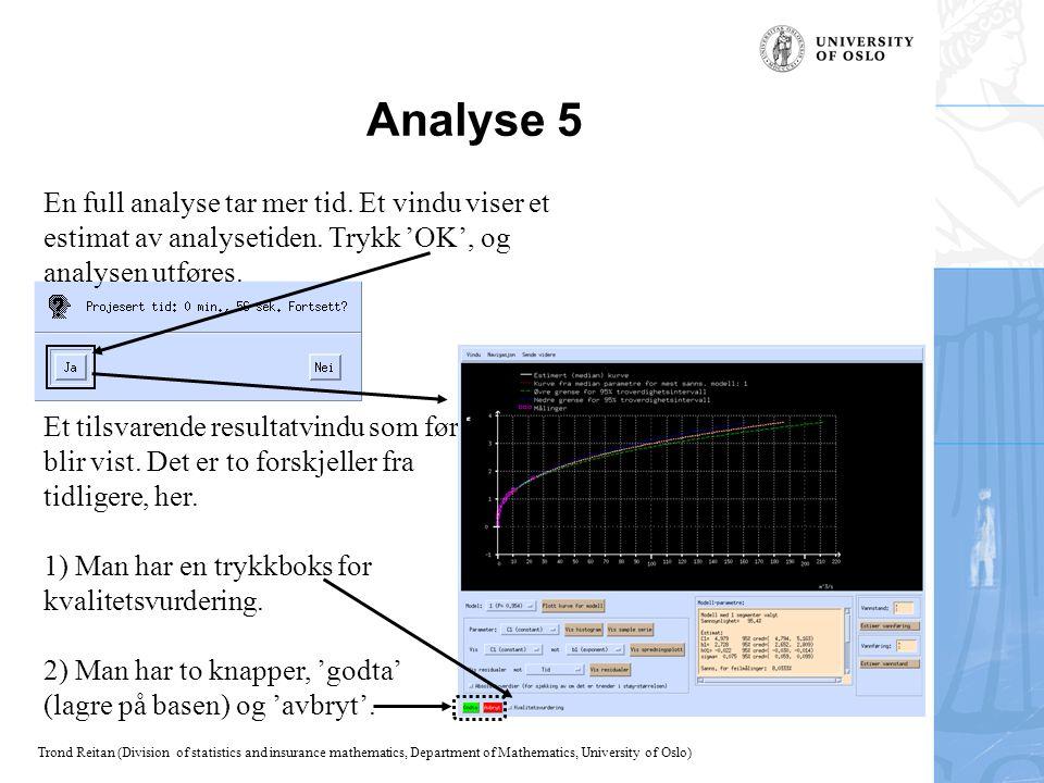 Analyse 5 En full analyse tar mer tid. Et vindu viser et estimat av analysetiden. Trykk 'OK', og analysen utføres.
