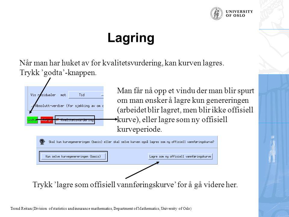 Lagring Når man har huket av for kvalitetsvurdering, kan kurven lagres. Trykk 'godta'-knappen.