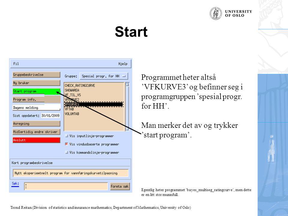Start Programmet heter altså 'VFKURVE3' og befinner seg i programgruppen 'spesial progr. for HH'. Man merker det av og trykker.