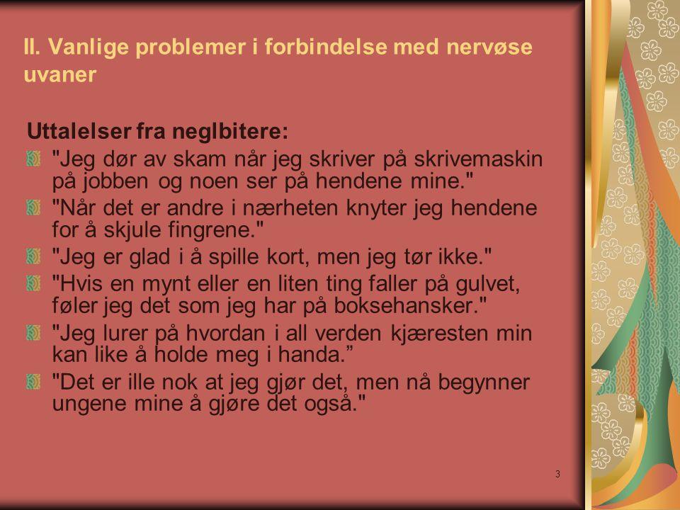 II. Vanlige problemer i forbindelse med nervøse uvaner
