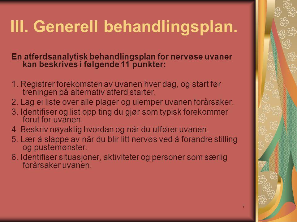 III. Generell behandlingsplan.