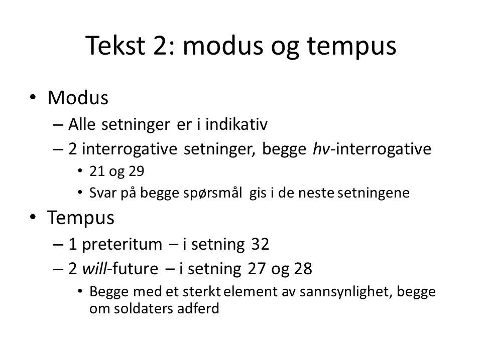 Tekst 2: modus og tempus Modus Tempus Alle setninger er i indikativ