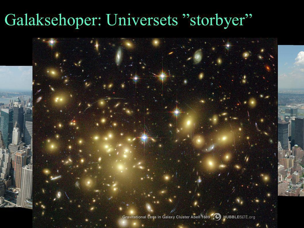 Galaksehoper: Universets storbyer