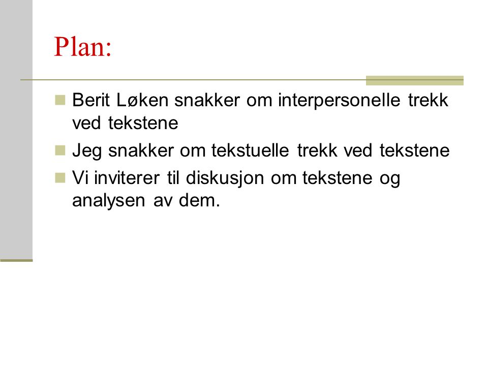 Plan: Berit Løken snakker om interpersonelle trekk ved tekstene