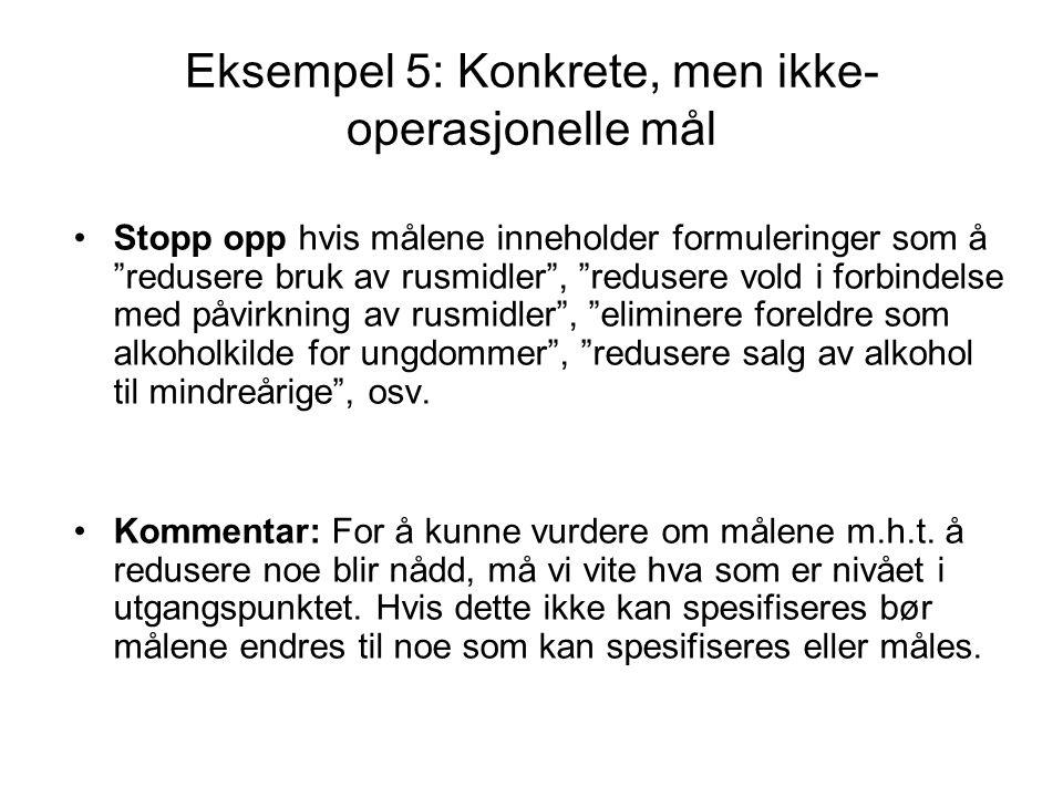 Eksempel 5: Konkrete, men ikke-operasjonelle mål