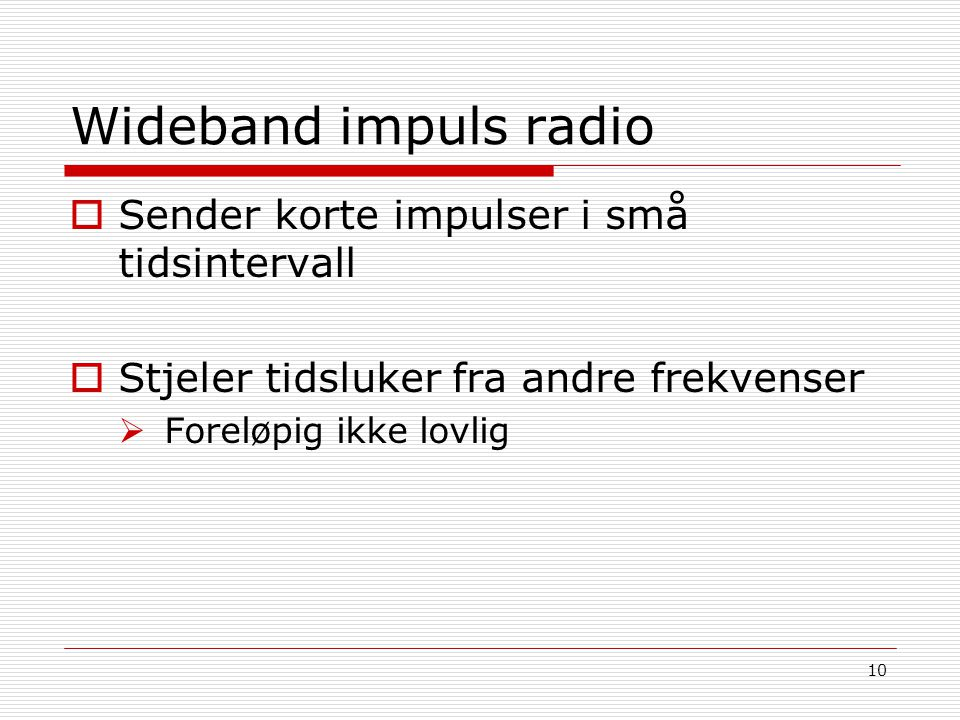 Wideband impuls radio Sender korte impulser i små tidsintervall