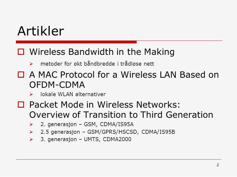 Artikler Wireless Bandwidth in the Making