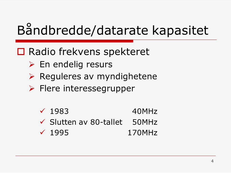Båndbredde/datarate kapasitet