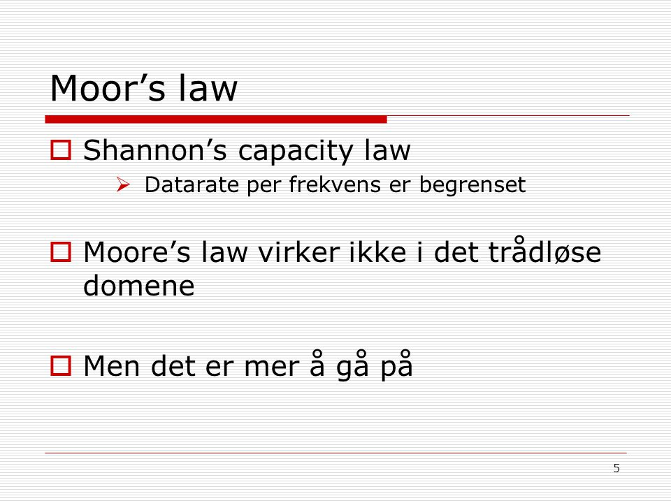 Moor's law Shannon's capacity law