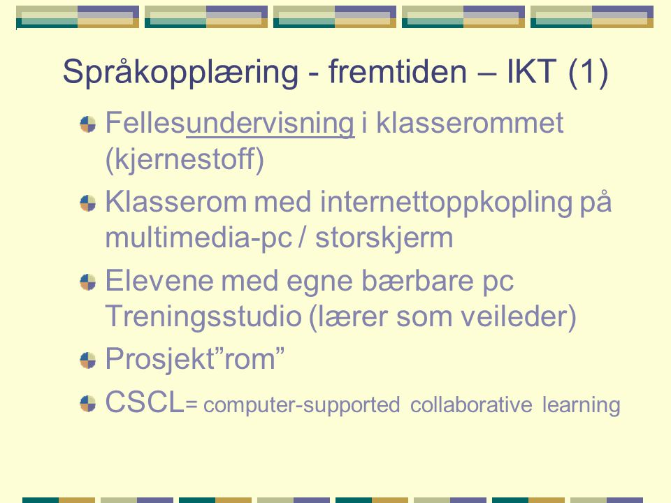 Språkopplæring - fremtiden – IKT (1)