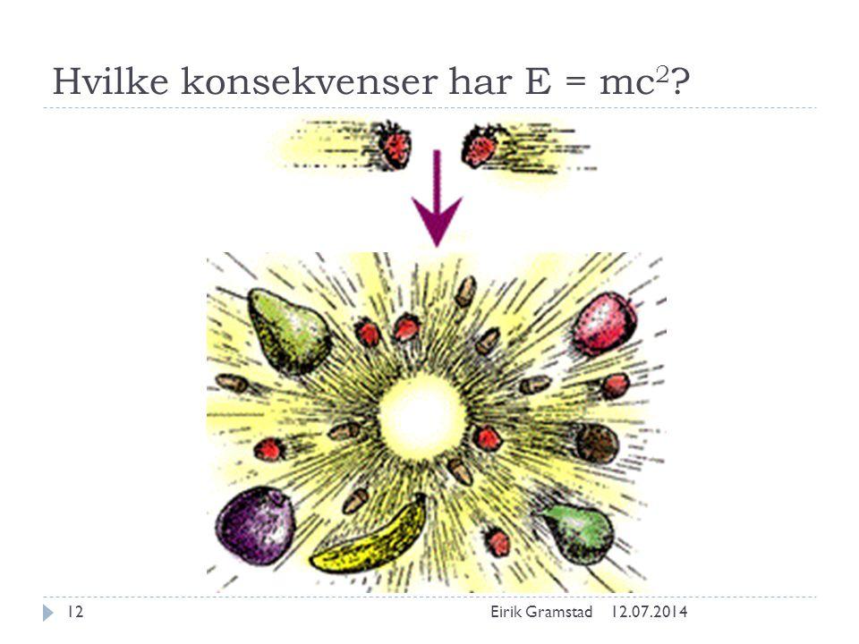 Hvilke konsekvenser har E = mc2