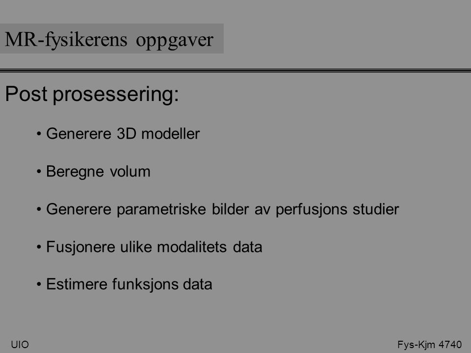 MR-fysikerens oppgaver