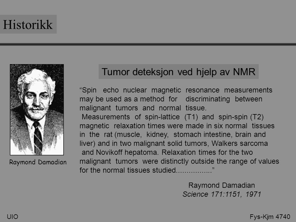 Historikk Tumor deteksjon ved hjelp av NMR
