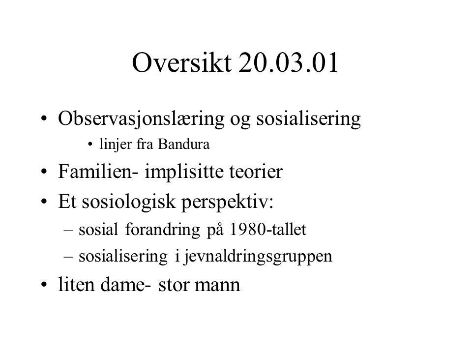 Oversikt 20.03.01 Observasjonslæring og sosialisering
