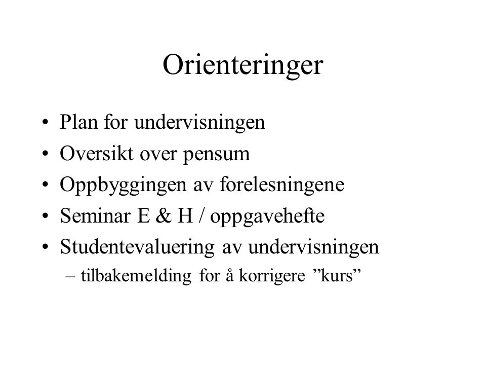 Orienteringer Plan for undervisningen Oversikt over pensum