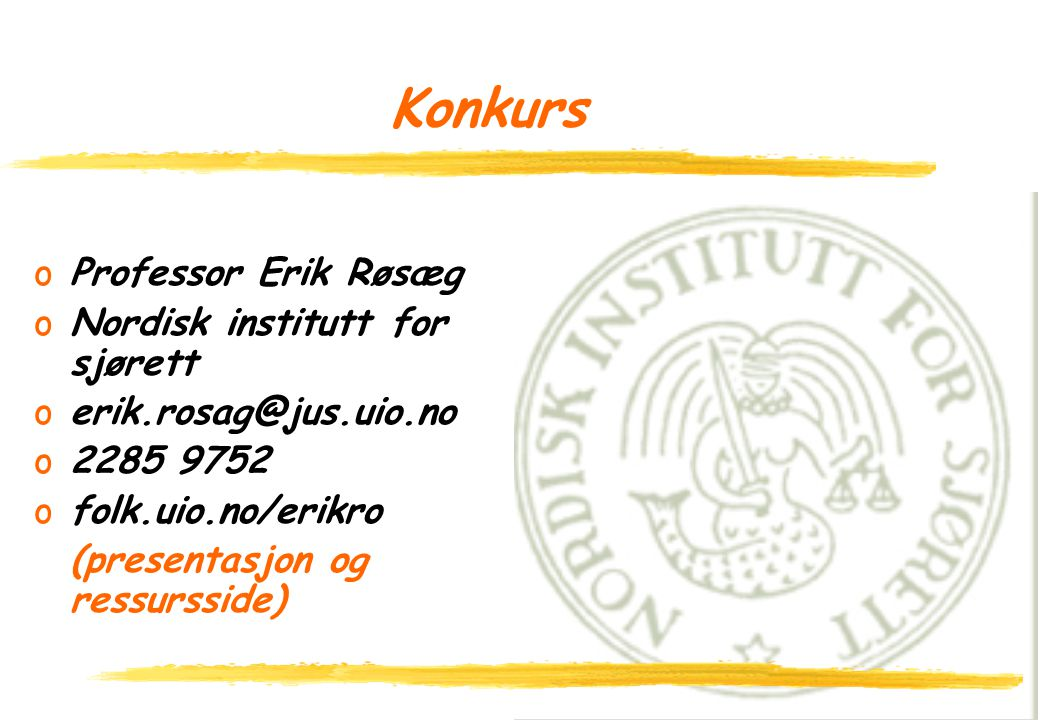 Konkurs Professor Erik Røsæg Nordisk institutt for sjørett