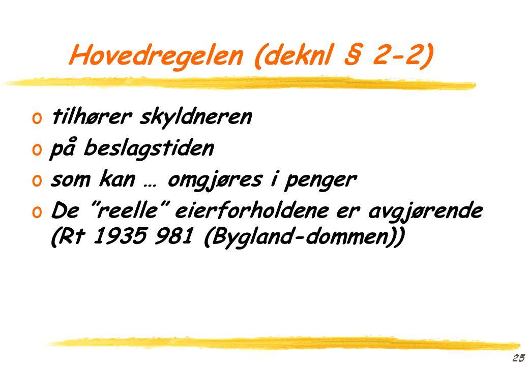 Hovedregelen (deknl § 2-2)