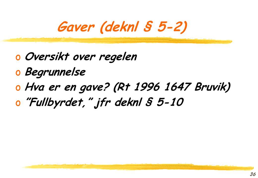 Gaver (deknl § 5-2) Oversikt over regelen Begrunnelse